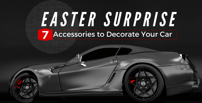 Easter Surprise: 7 Accessories to Decorate Your Car